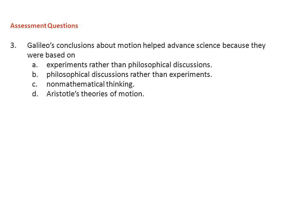experiments rather than philosophical discussions.
