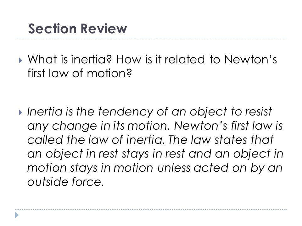 Section Review What is inertia How is it related to Newton's first law of motion