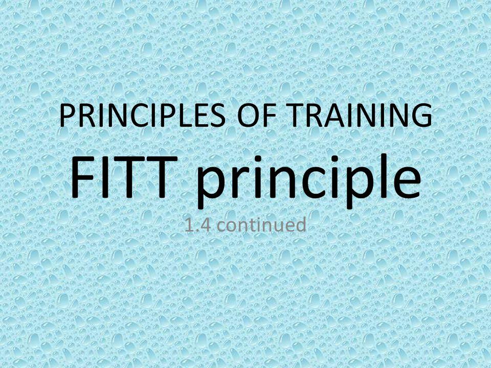 PRINCIPLES OF TRAINING FITT principle