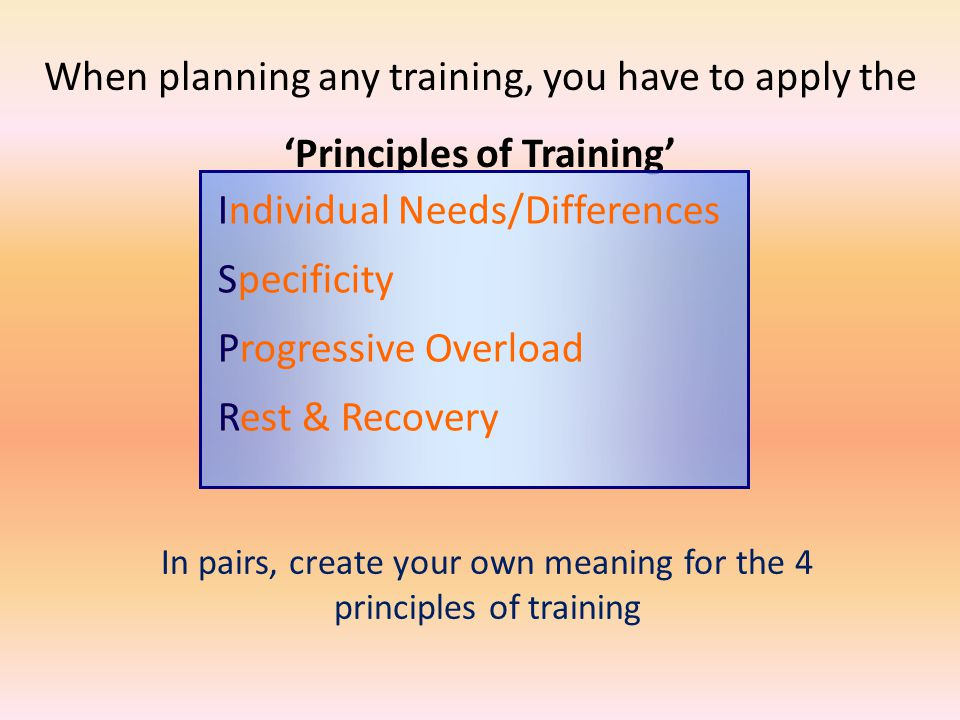 When planning any training, you have to apply the