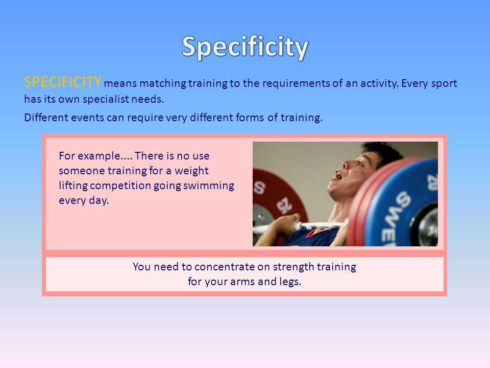 You need to concentrate on strength training for your arms and legs.
