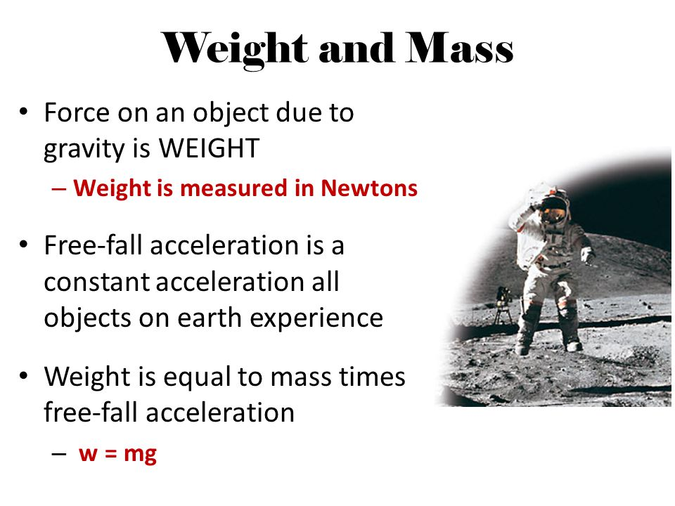 Weight and Mass Force on an object due to gravity is WEIGHT