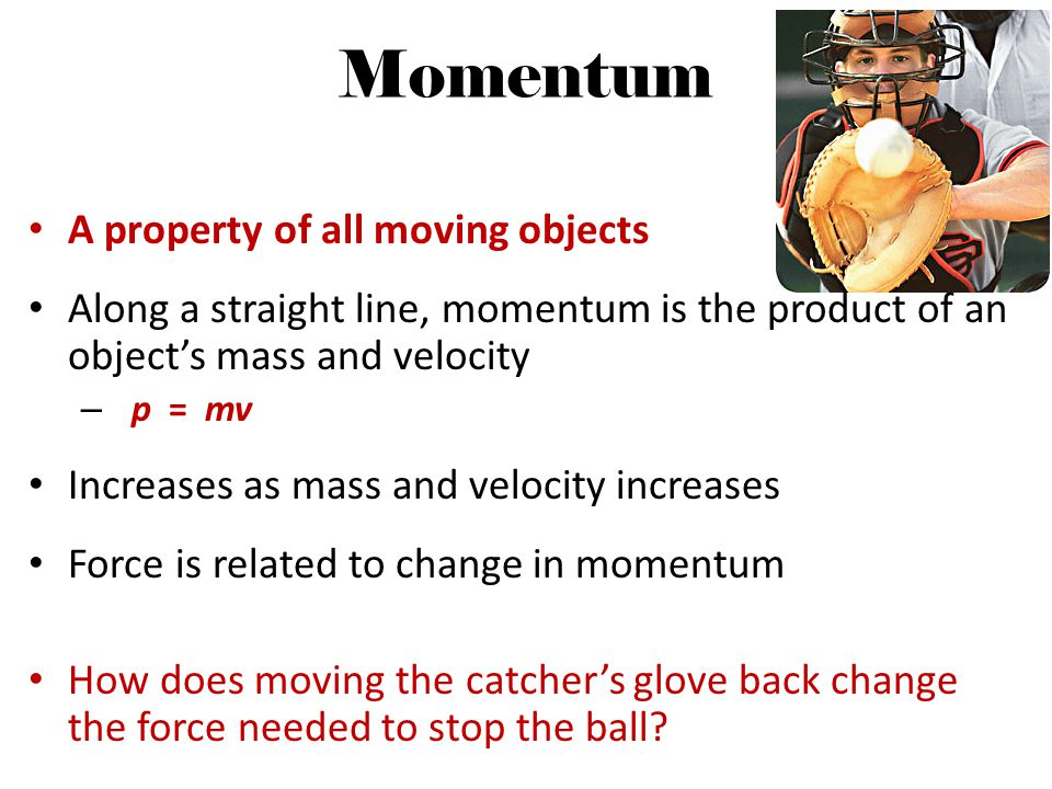 Momentum A property of all moving objects