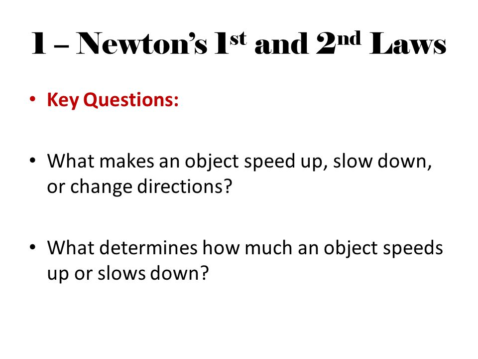 1 – Newton's 1st and 2nd Laws