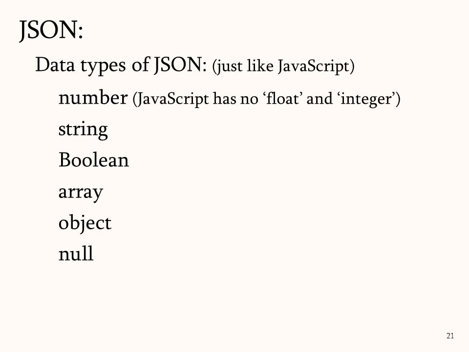 JSON: Data types of JSON: (just like JavaScript)