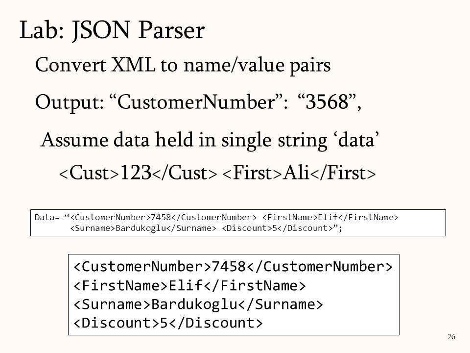 Lab: JSON Parser Convert XML to name/value pairs