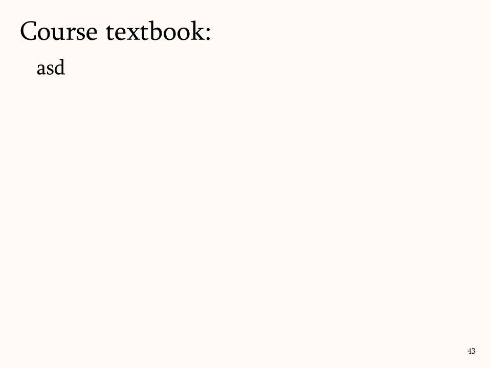 Course textbook: asd