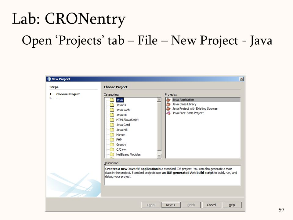 Lab: CRONentry Open 'Projects' tab – File – New Project - Java