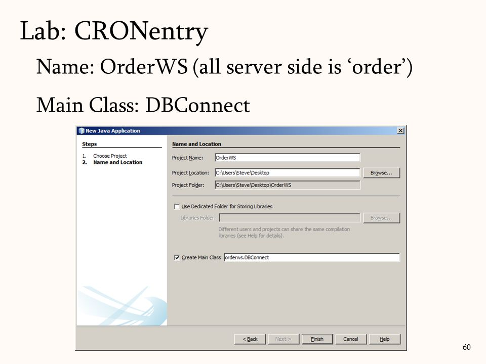Lab: CRONentry Name: OrderWS (all server side is 'order')