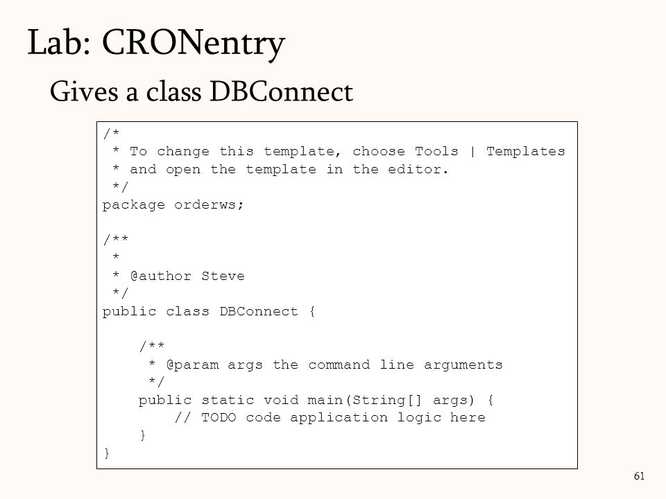 Lab: CRONentry Gives a class DBConnect /*