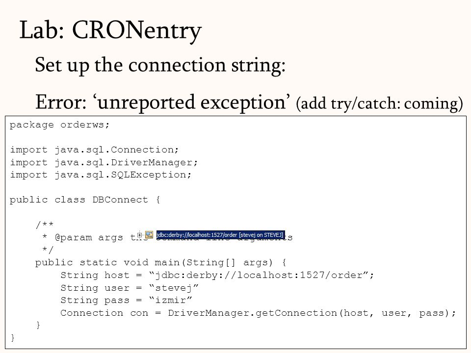 Lab: CRONentry Set up the connection string: