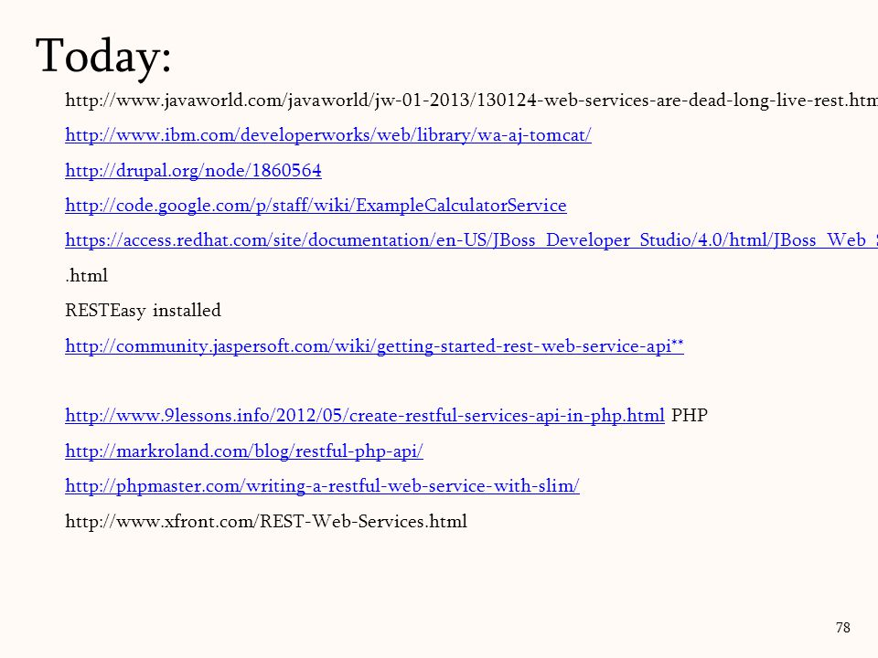 Today: http://www.javaworld.com/javaworld/jw-01-2013/130124-web-services-are-dead-long-live-rest.htmlasd.