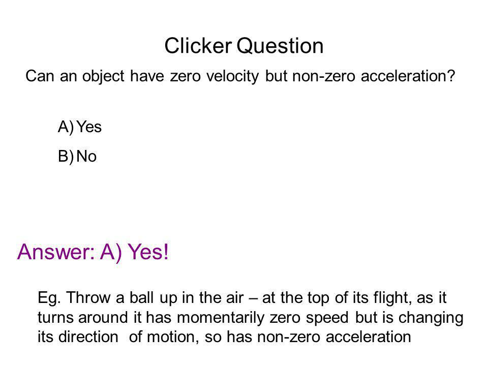 Clicker Question Answer: A) Yes!