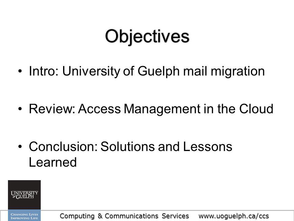 Objectives Intro: University of Guelph mail migration