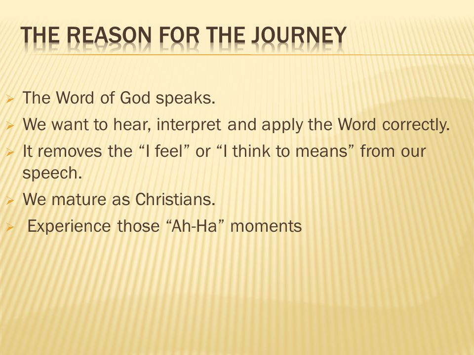 The reason for the journey
