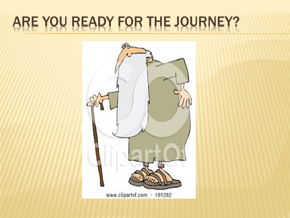 Are you ready for the journey