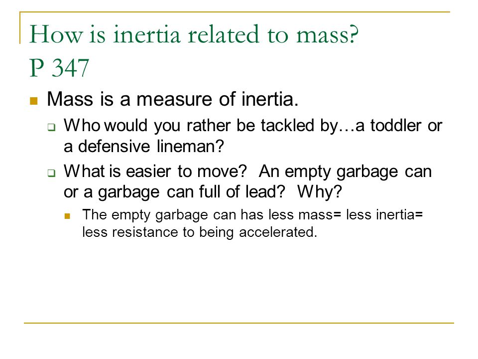 How is inertia related to mass P 347