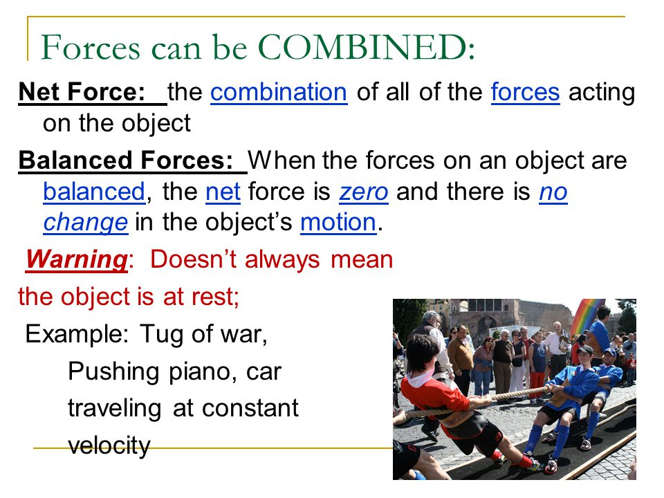 Forces can be COMBINED: