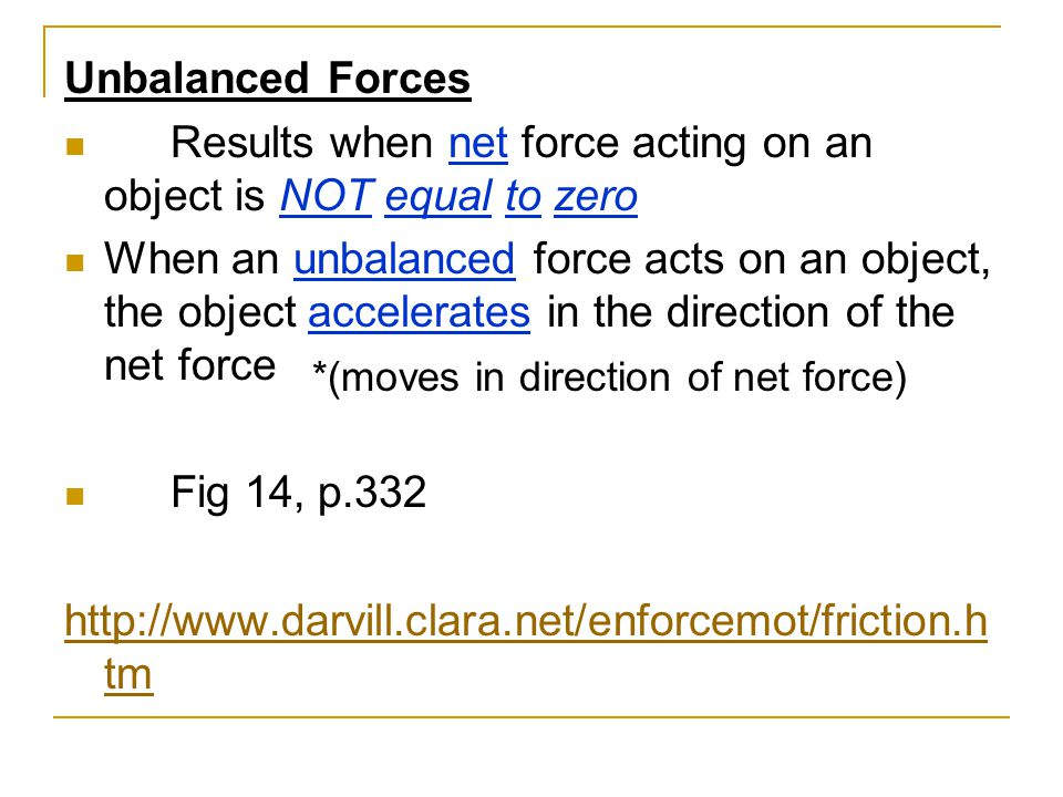 Results when net force acting on an object is NOT equal to zero