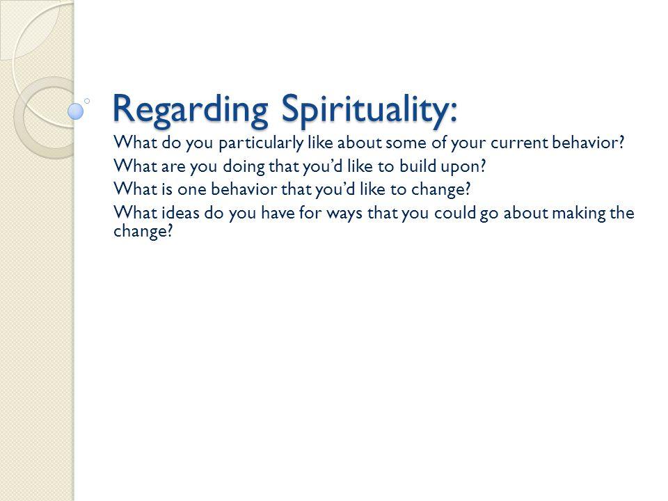 Regarding Spirituality: