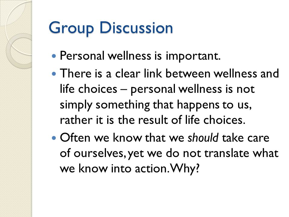 Group Discussion Personal wellness is important.