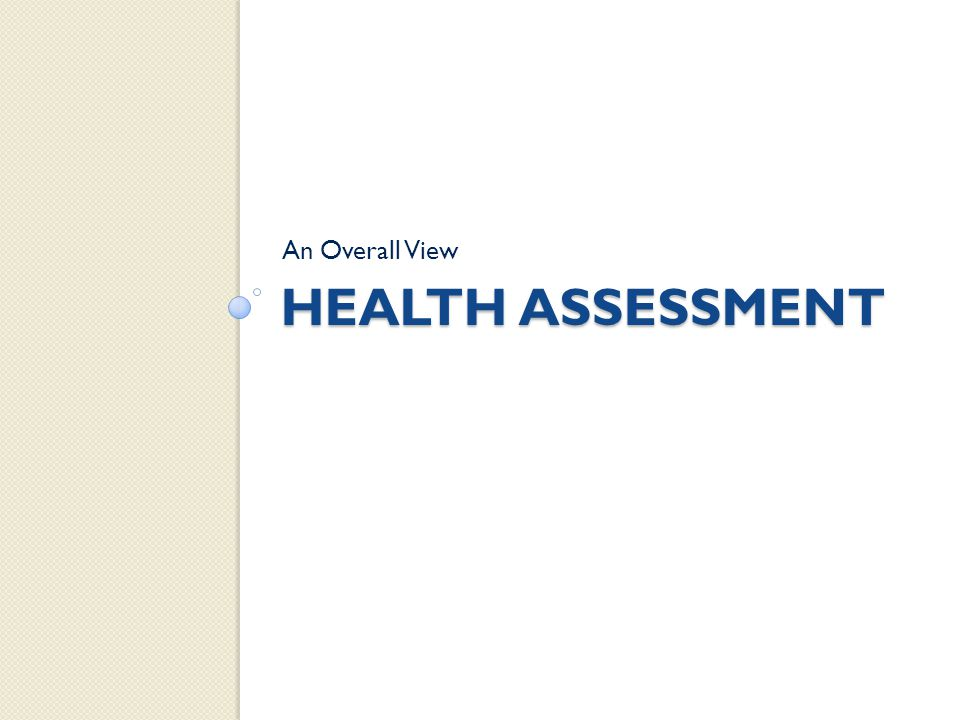 An Overall View Health Assessment