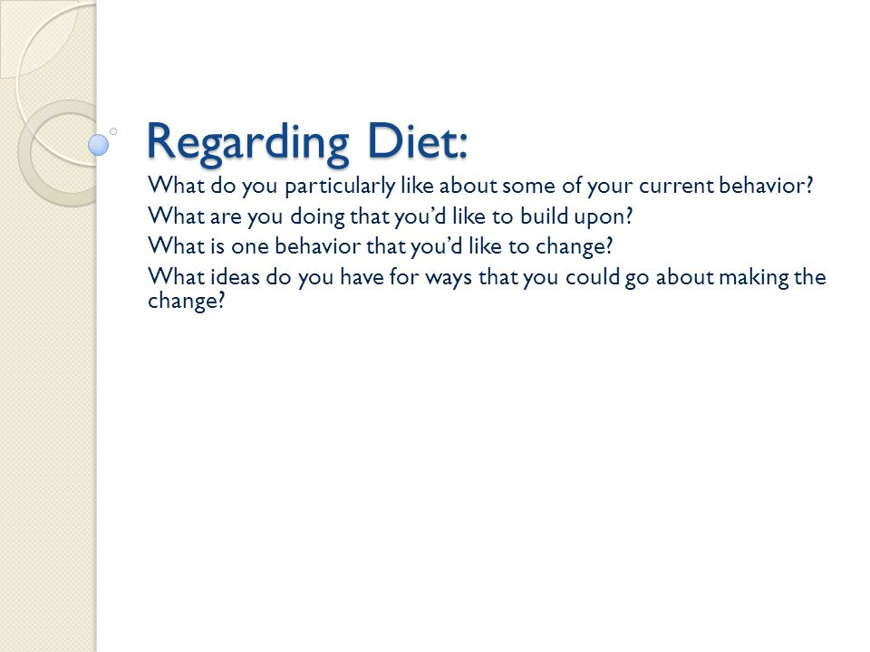 Regarding Diet: What do you particularly like about some of your current behavior What are you doing that you'd like to build upon