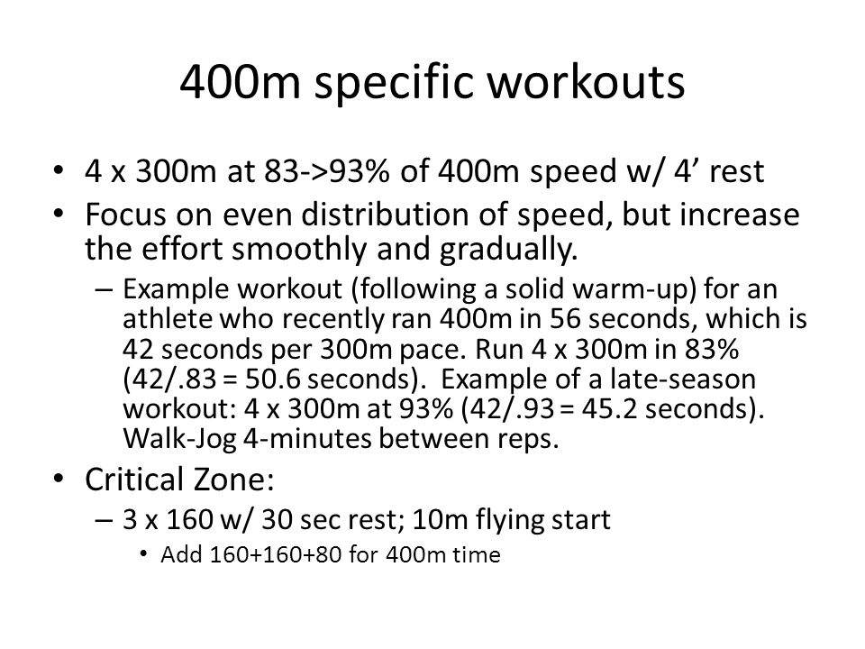 400m specific workouts 4 x 300m at 83->93% of 400m speed w/ 4' rest
