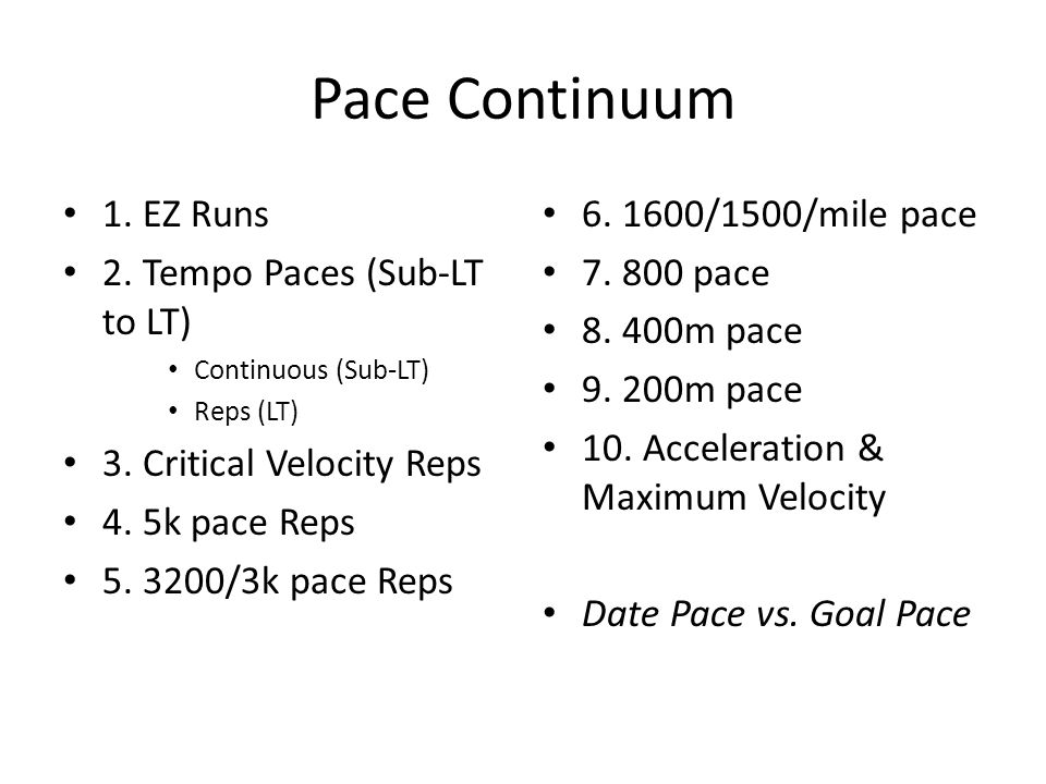 Pace Continuum 1. EZ Runs 2. Tempo Paces (Sub-LT to LT)