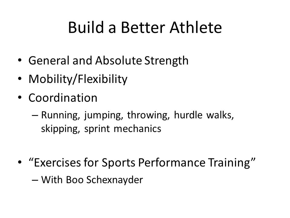 Build a Better Athlete General and Absolute Strength