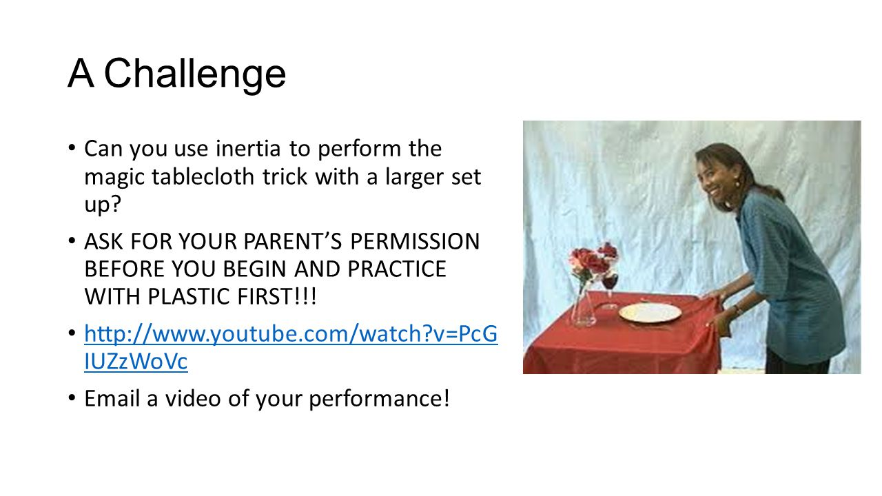 A Challenge Can you use inertia to perform the magic tablecloth trick with a larger set up