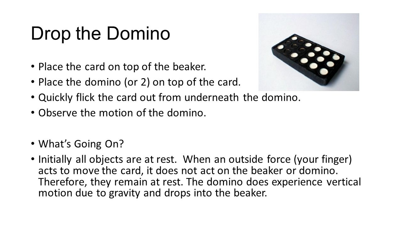 Drop the Domino Place the card on top of the beaker.