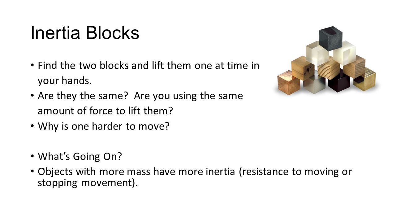 Inertia Blocks Find the two blocks and lift them one at time in