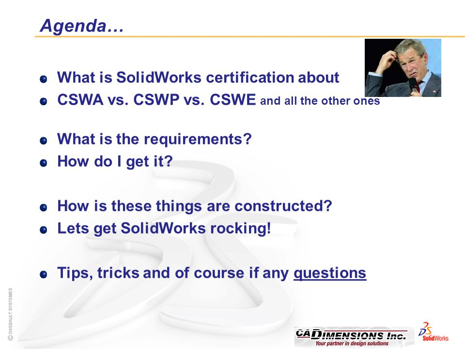 Agenda… What is SolidWorks certification about