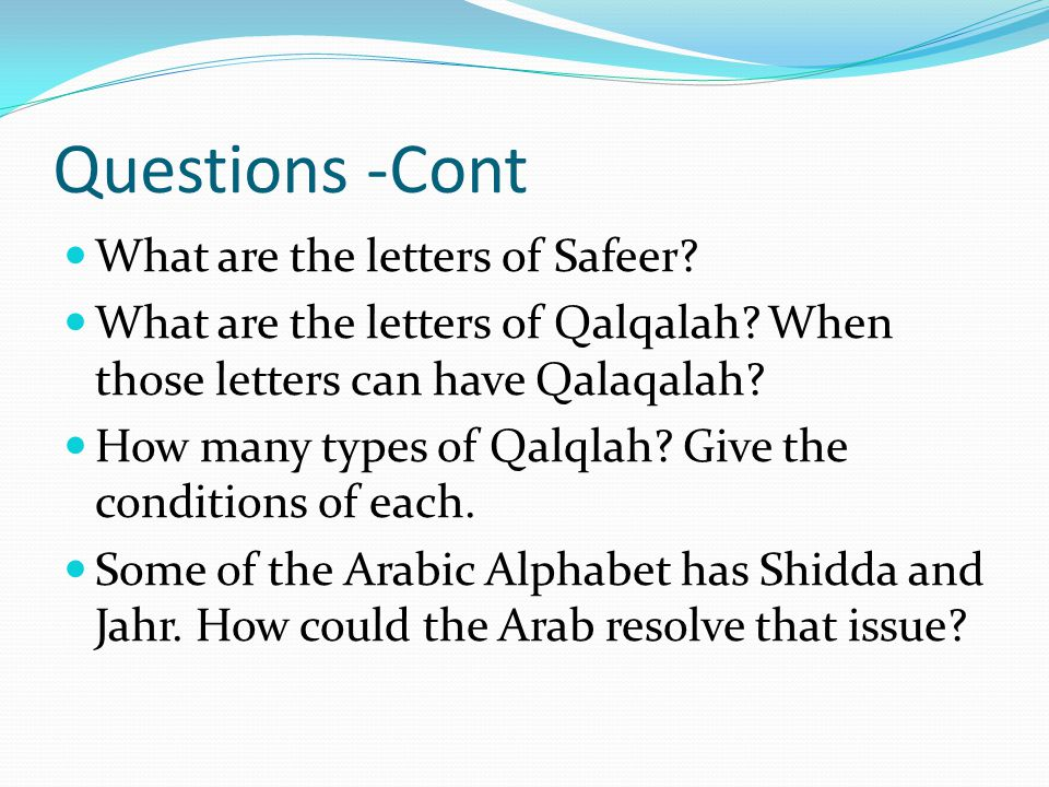 Questions -Cont What are the letters of Safeer