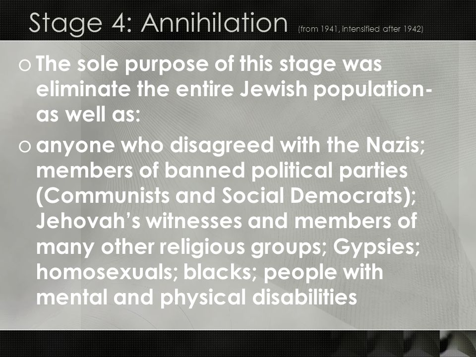 Stage 4: Annihilation (from 1941, intensified after 1942)