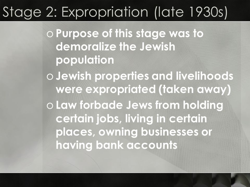 Stage 2: Expropriation (late 1930s)