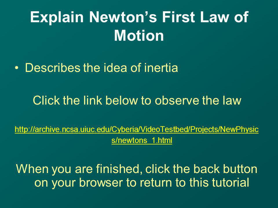 Explain Newton's First Law of Motion
