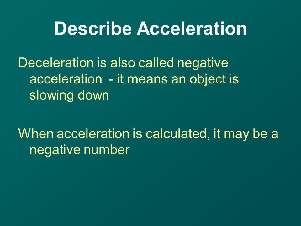 Describe Acceleration