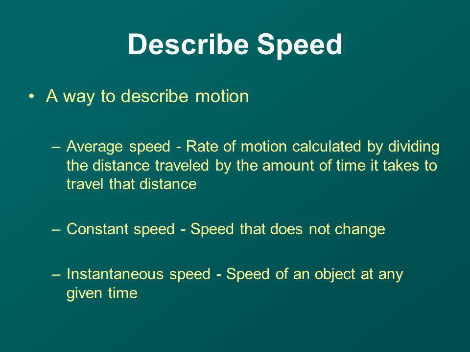 Describe Speed A way to describe motion