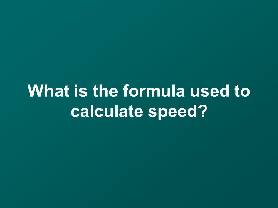 What is the formula used to calculate speed