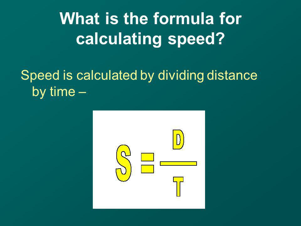 What is the formula for calculating speed