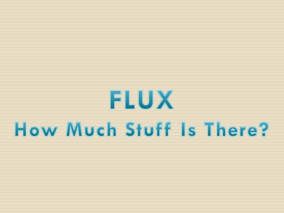 FLUX How Much Stuff Is There