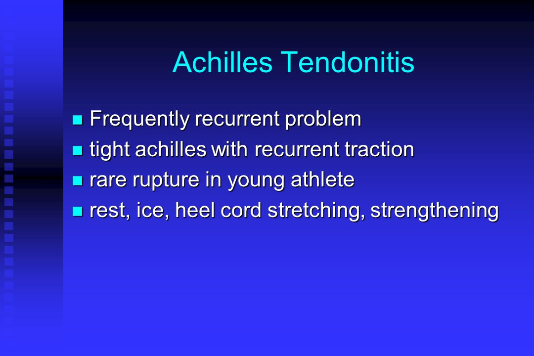 Achilles Tendonitis Frequently recurrent problem