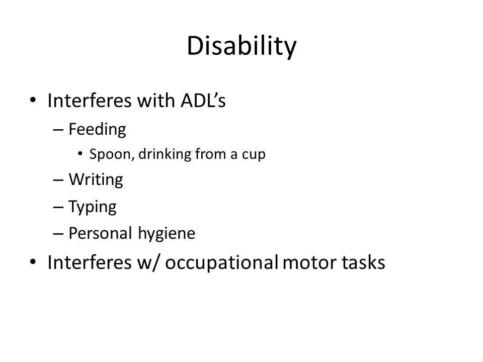 Disability Interferes with ADL's