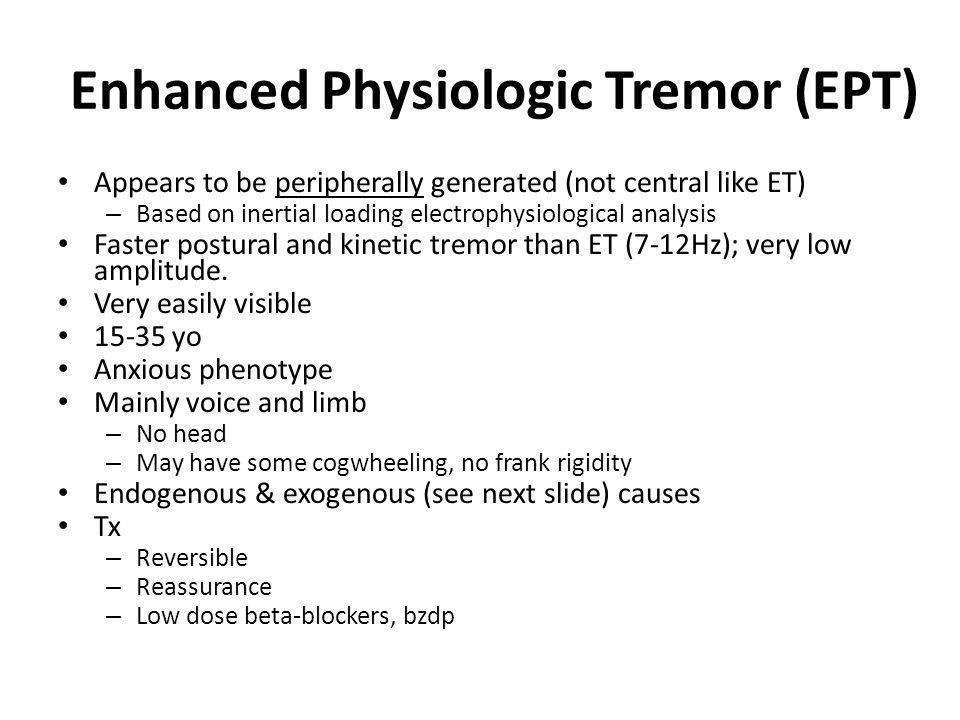 Enhanced Physiologic Tremor (EPT)