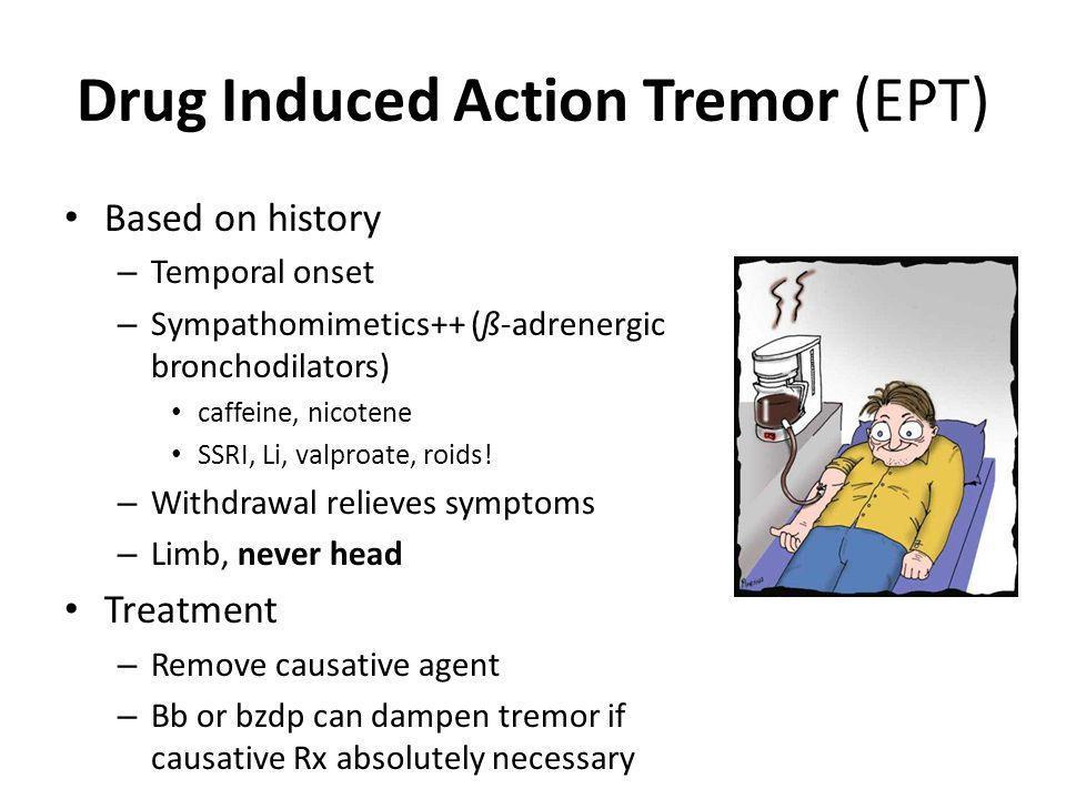 Drug Induced Action Tremor (EPT)