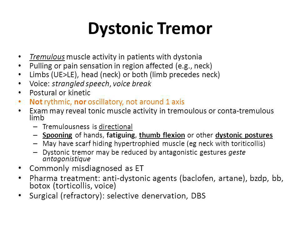 Dystonic Tremor Commonly misdiagnosed as ET