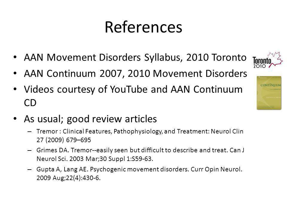 References AAN Movement Disorders Syllabus, 2010 Toronto