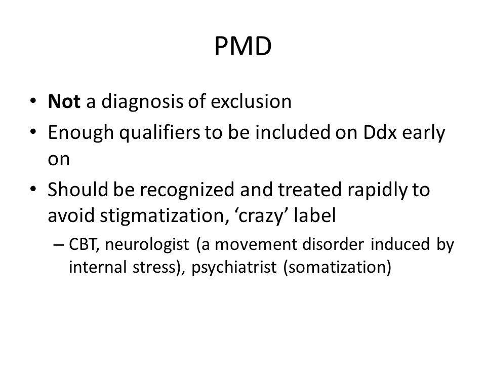 PMD Not a diagnosis of exclusion